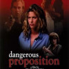 Dangerous Proposition